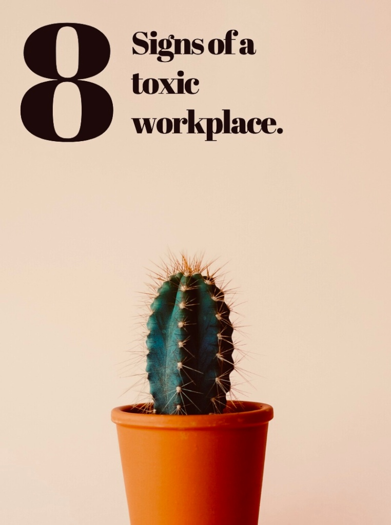8 Signs of a toxic workplace .